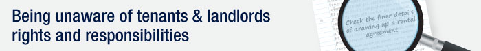 Being unaware of tenants and landlords rights and responsibilities